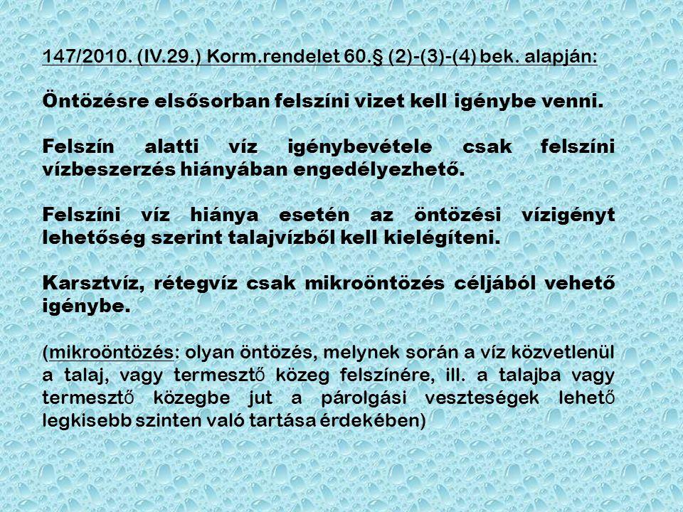 147/2010. (IV.29.) Korm.rendelet 60.§ (2)-(3)-(4) bek. alapján: