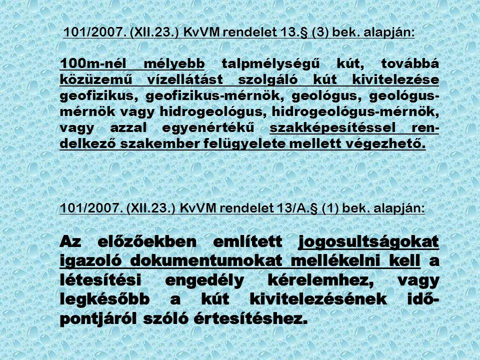 101/2007. (XII.23.) KvVM rendelet 13.§ (3) bek. alapján: