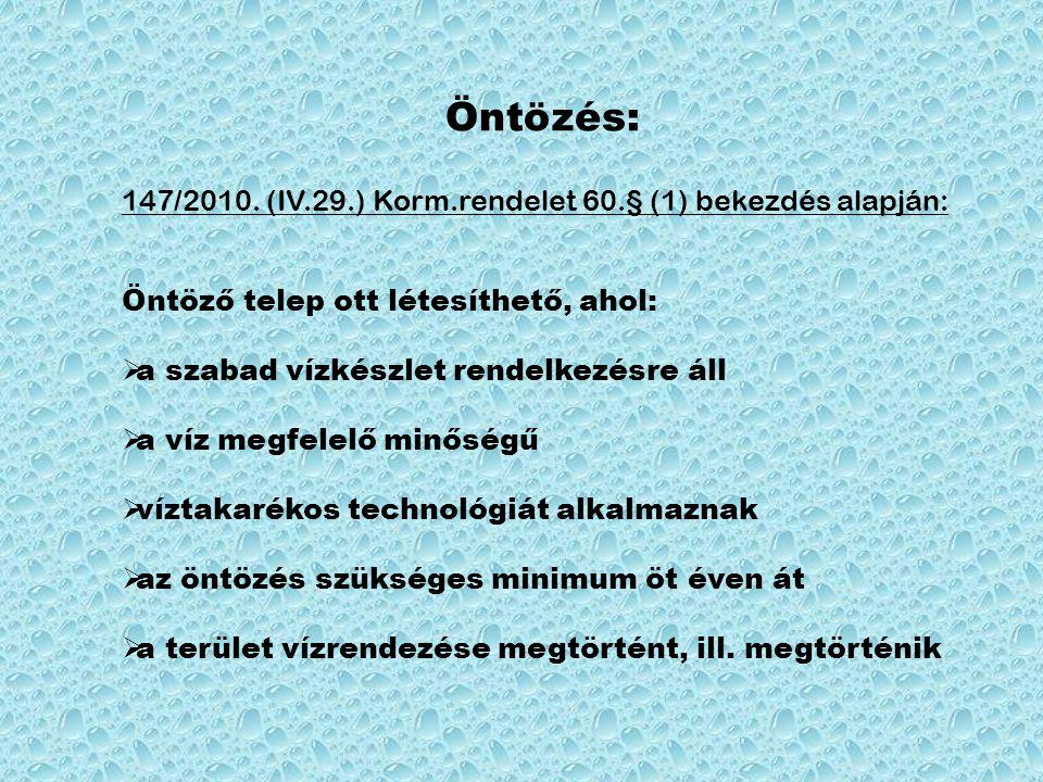 Öntözés: 147/2010. (IV.29.) Korm.rendelet 60.§ (1) bekezdés alapján: