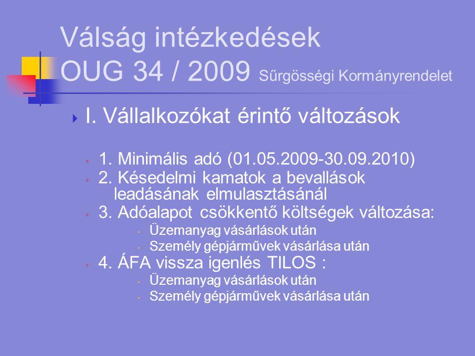 Válság intézkedések OUG 34 / 2009 Sűrgösségi Kormányrendelet