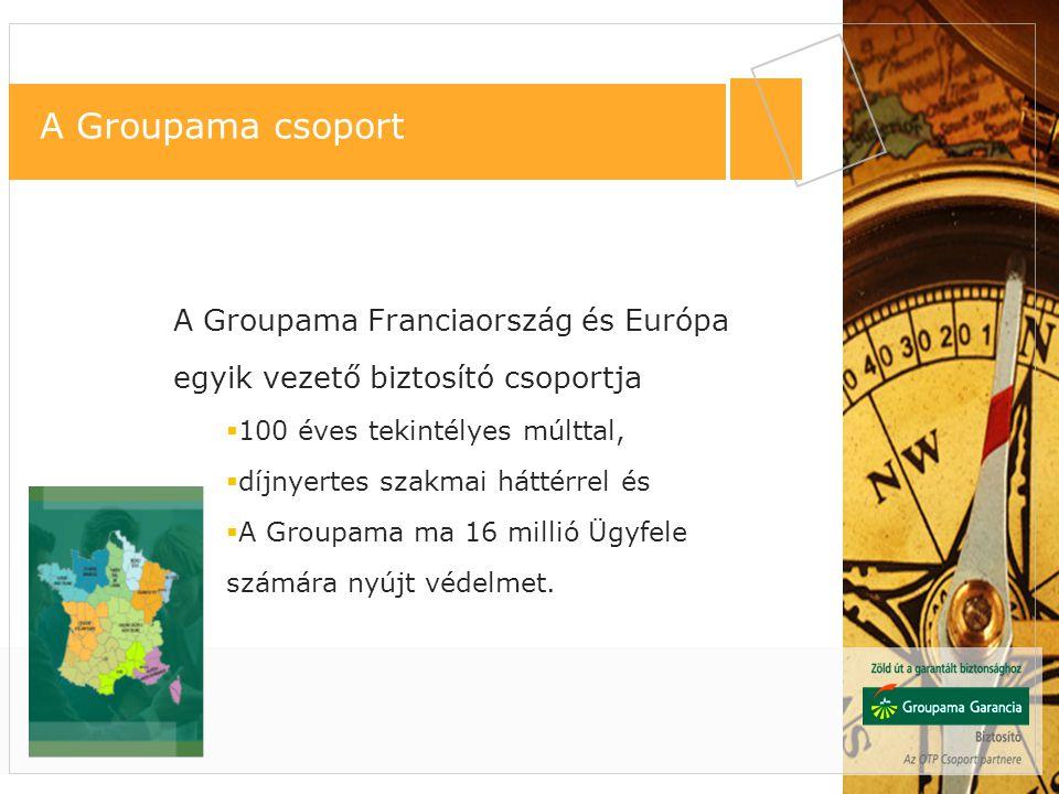 A Groupama csoport A Groupama Franciaország és Európa egyik vezető biztosító csoportja. 100 éves tekintélyes múlttal,