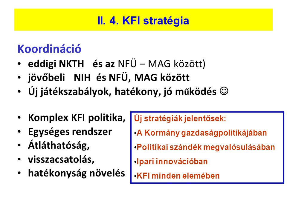 Koordináció II. 4. KFI stratégia eddigi NKTH és az NFÜ – MAG között)