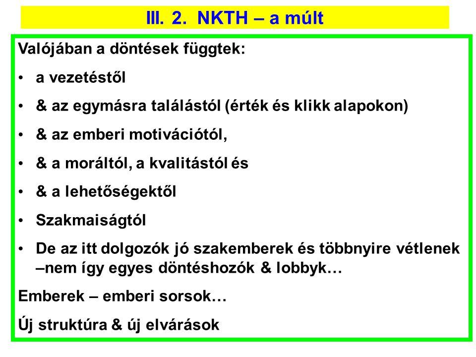 III. 2. NKTH – a múlt Valójában a döntések függtek: a vezetéstől