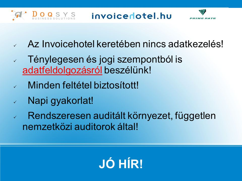 JÓ HÍR! Az Invoicehotel keretében nincs adatkezelés!