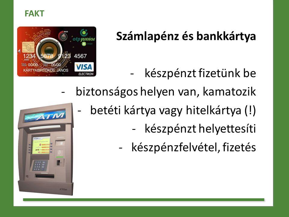 Számlapénz és bankkártya készpénzt fizetünk be