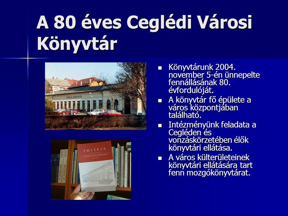 A 80 éves Ceglédi Városi Könyvtár