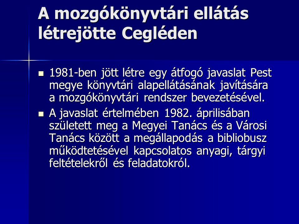 A mozgókönyvtári ellátás létrejötte Cegléden