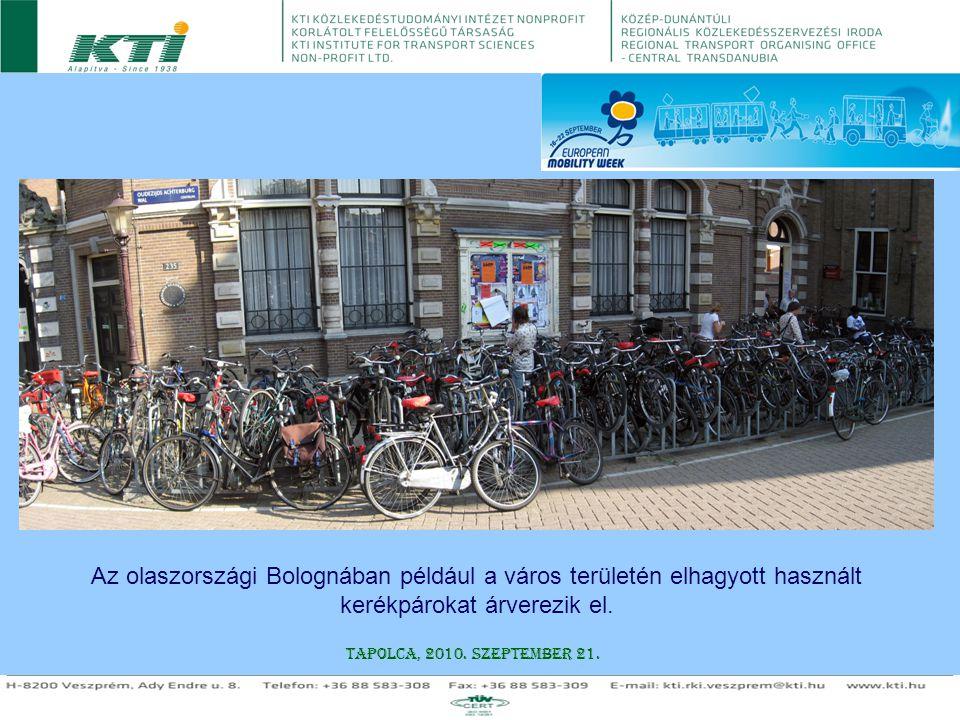 Az olaszországi Bolognában például a város területén elhagyott használt kerékpárokat árverezik el.