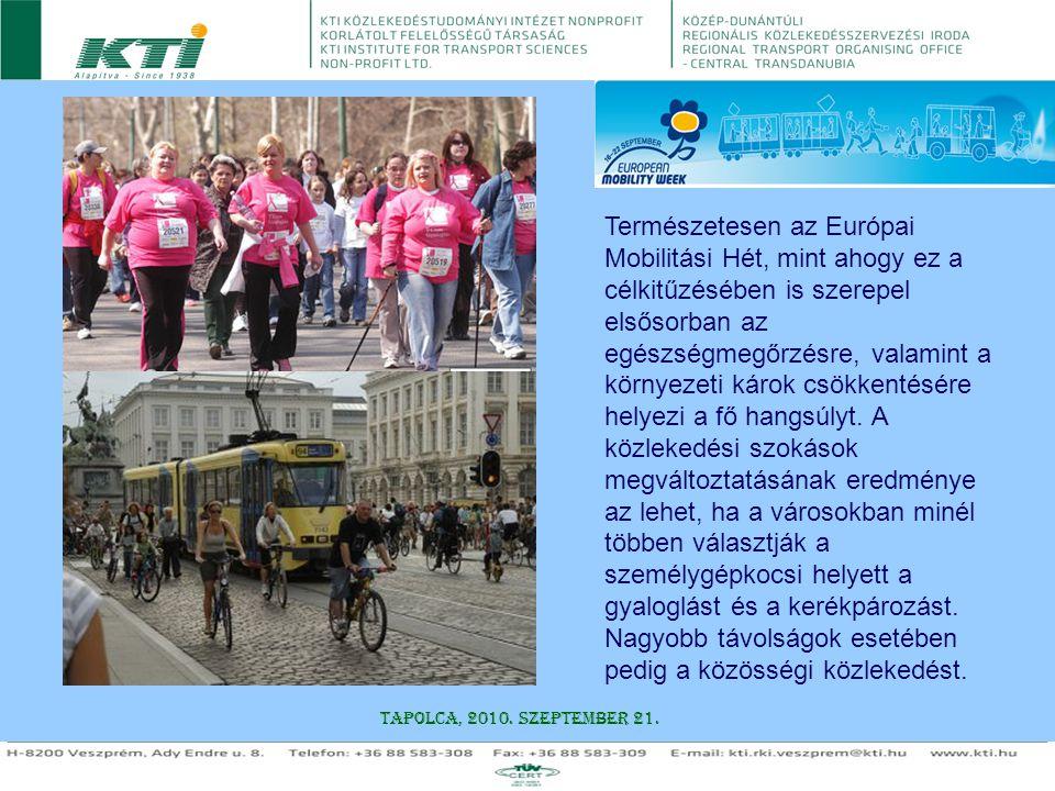 Természetesen az Európai Mobilitási Hét, mint ahogy ez a célkitűzésében is szerepel elsősorban az egészségmegőrzésre, valamint a környezeti károk csökkentésére helyezi a fő hangsúlyt. A közlekedési szokások megváltoztatásának eredménye az lehet, ha a városokban minél többen választják a személygépkocsi helyett a gyaloglást és a kerékpározást. Nagyobb távolságok esetében pedig a közösségi közlekedést.