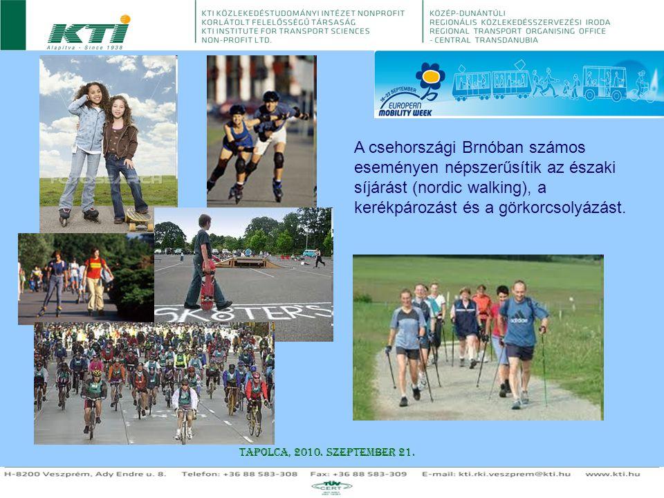 A csehországi Brnóban számos eseményen népszerűsítik az északi síjárást (nordic walking), a kerékpározást és a görkorcsolyázást.