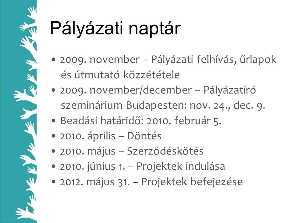 Pályázati naptár • 2009. november – Pályázati felhívás, űrlapok