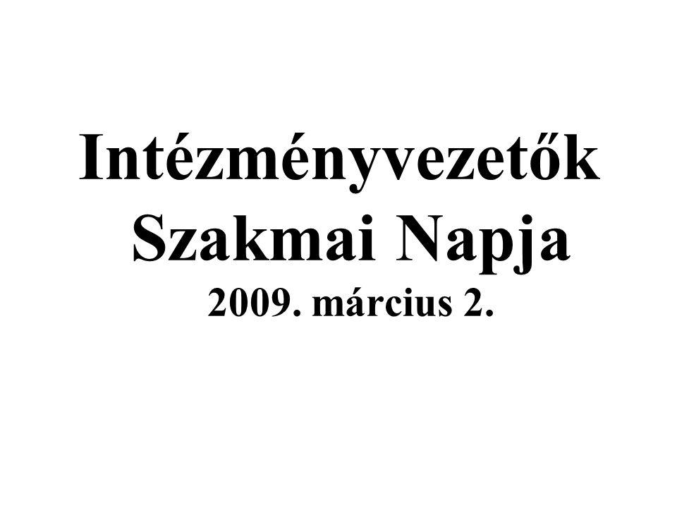 Intézményvezetők Szakmai Napja 2009. március 2.