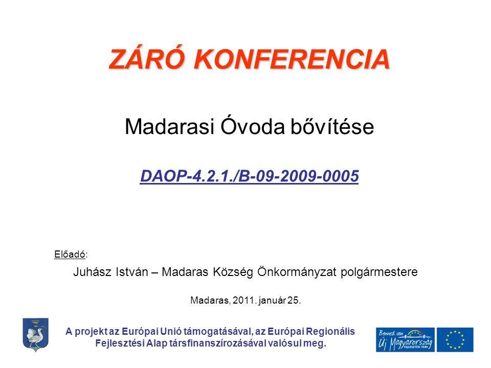 Madarasi Óvoda bővítése DAOP-4.2.1./B-09-2009-0005