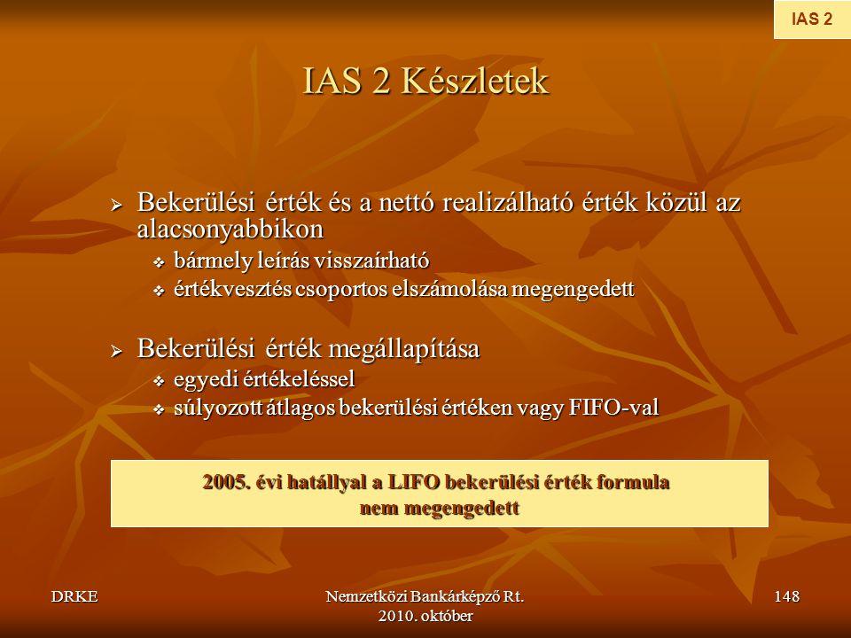 2005. évi hatállyal a LIFO bekerülési érték formula
