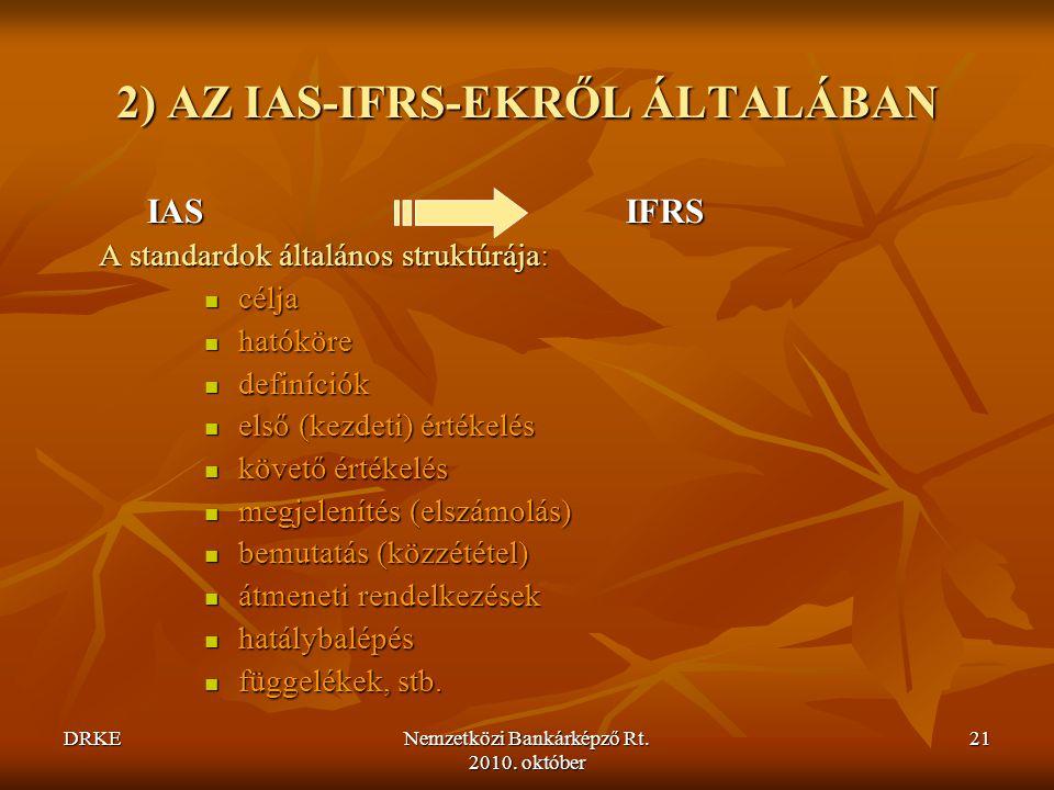 2) AZ IAS-IFRS-EKRŐL ÁLTALÁBAN