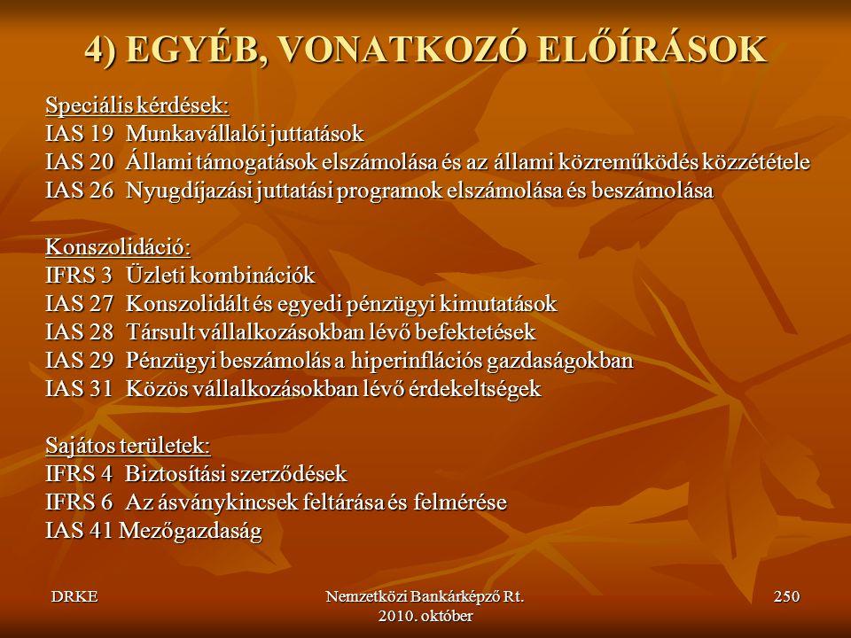 4) EGYÉB, VONATKOZÓ ELŐÍRÁSOK