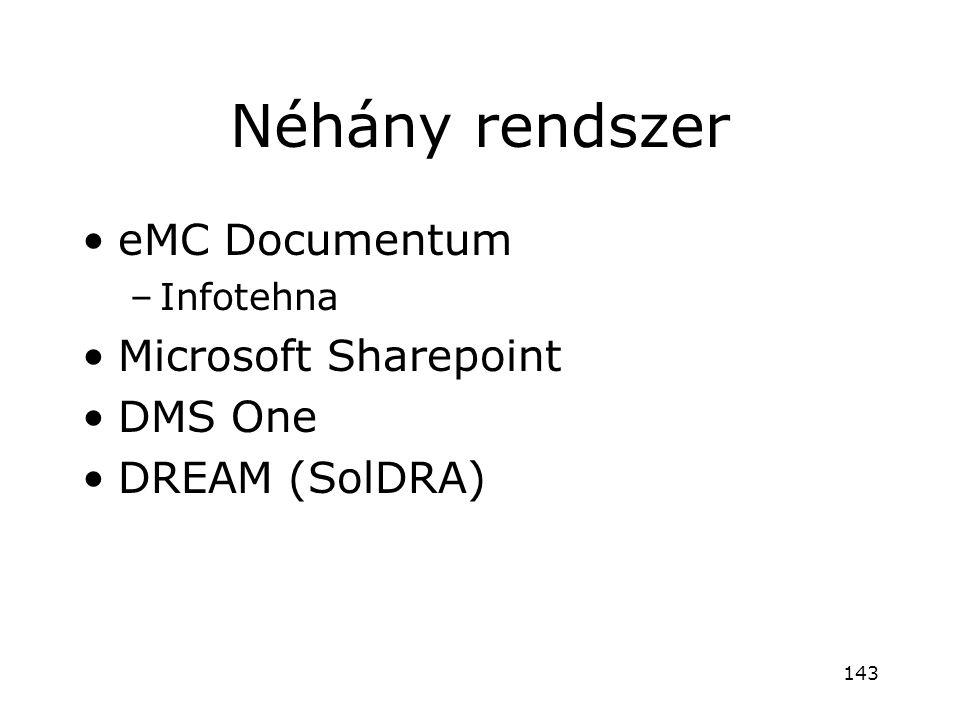 Néhány rendszer eMC Documentum Microsoft Sharepoint DMS One
