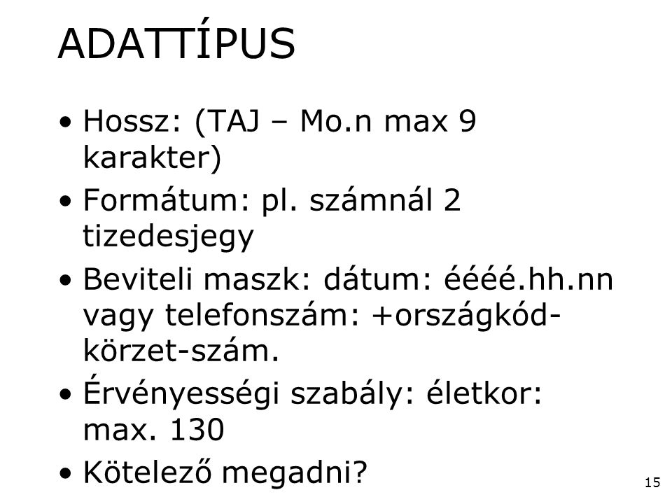 ADATTÍPUS Hossz: (TAJ – Mo.n max 9 karakter)