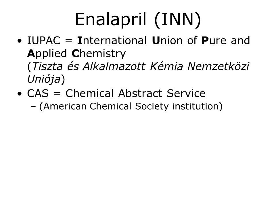 Enalapril (INN) IUPAC = International Union of Pure and Applied Chemistry (Tiszta és Alkalmazott Kémia Nemzetközi Uniója)