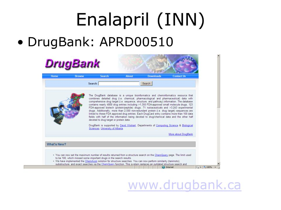 Enalapril (INN) DrugBank: APRD00510 www.drugbank.ca