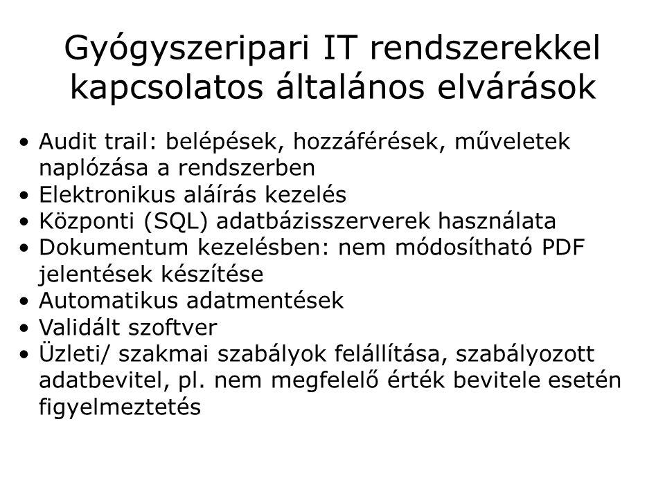 Gyógyszeripari IT rendszerekkel kapcsolatos általános elvárások