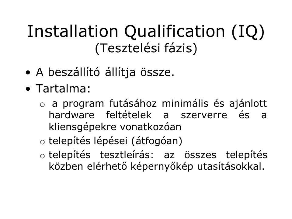 Installation Qualification (IQ) (Tesztelési fázis)