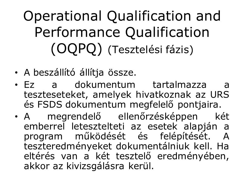 Operational Qualification and Performance Qualification (OQPQ) (Tesztelési fázis)