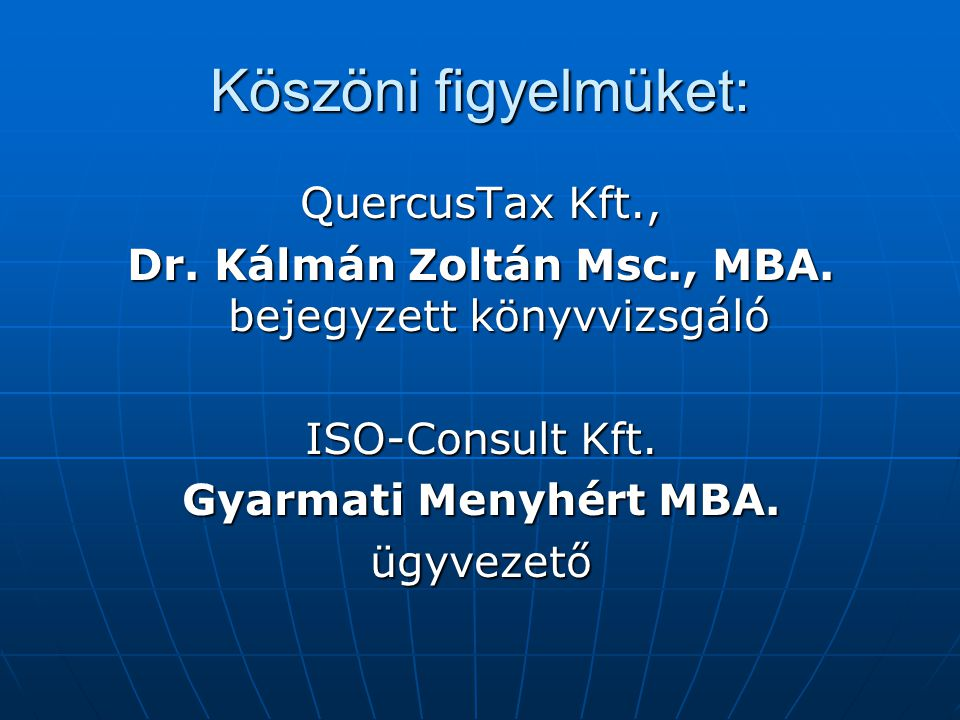 Dr. Kálmán Zoltán Msc., MBA. bejegyzett könyvvizsgáló
