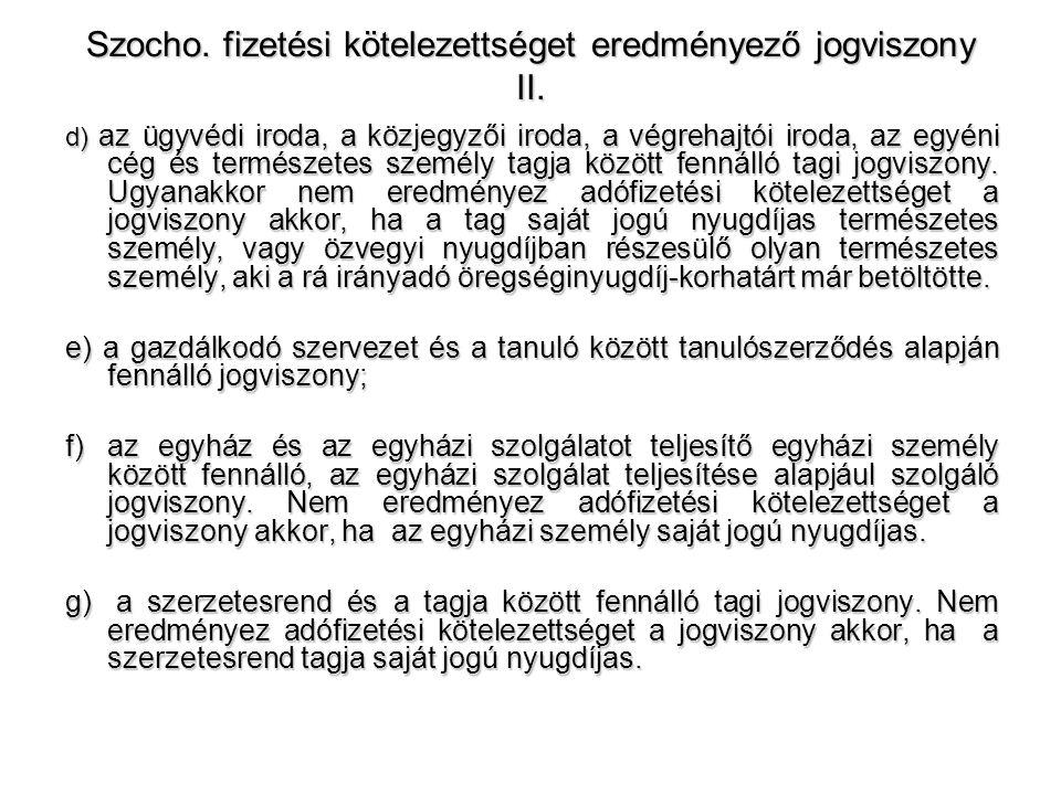 Szocho. fizetési kötelezettséget eredményező jogviszony II.