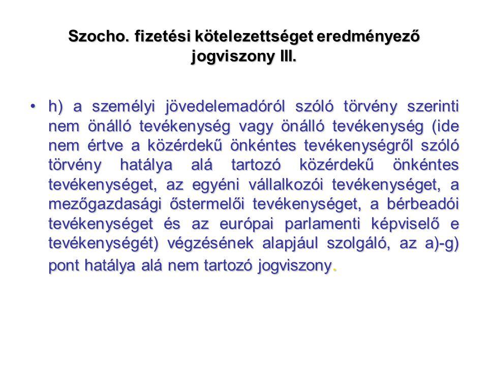 Szocho. fizetési kötelezettséget eredményező jogviszony III.