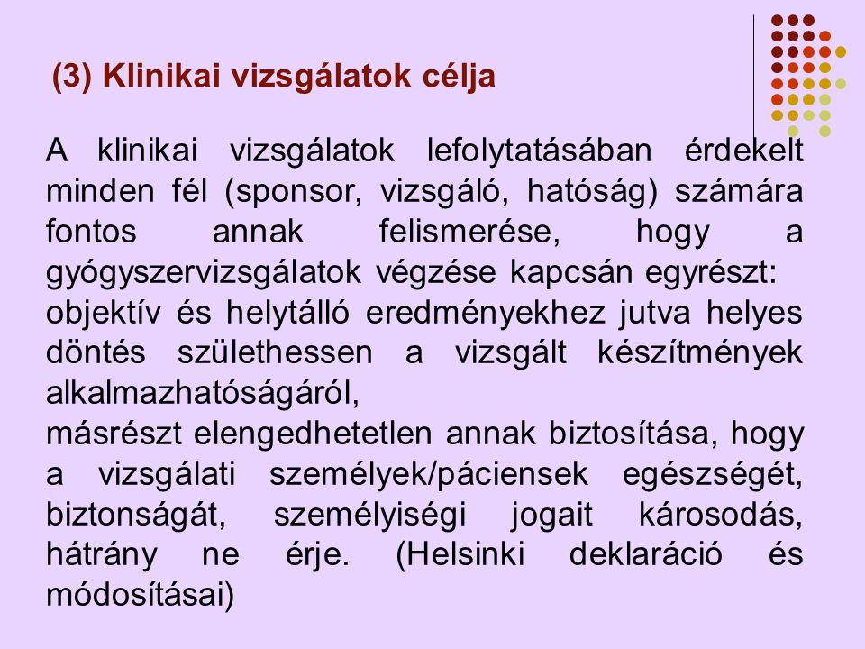 (3) Klinikai vizsgálatok célja