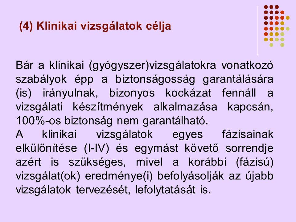 (4) Klinikai vizsgálatok célja