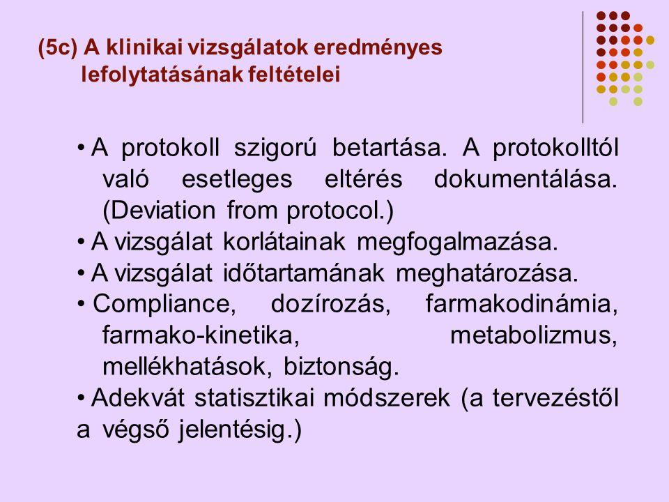 (5c) A klinikai vizsgálatok eredményes lefolytatásának feltételei