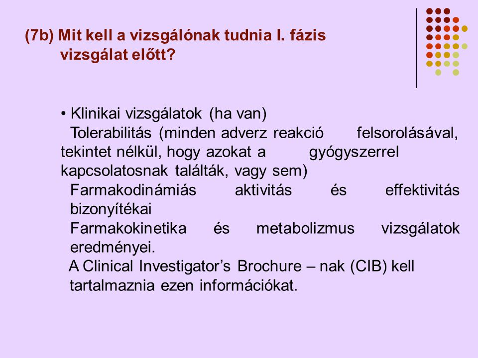 (7b) Mit kell a vizsgálónak tudnia I. fázis vizsgálat előtt