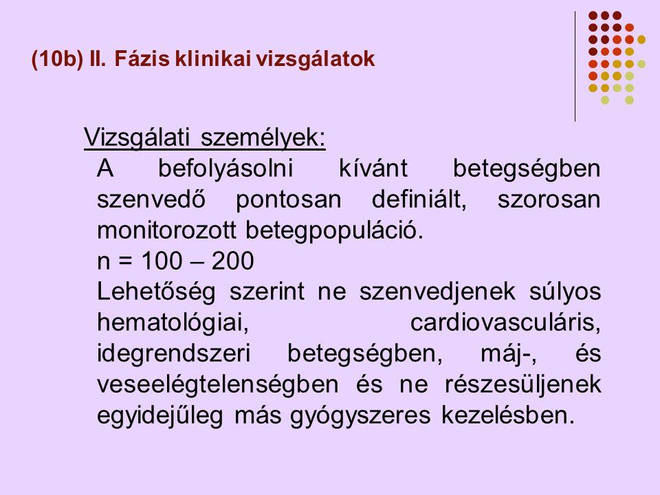 (10b) II. Fázis klinikai vizsgálatok
