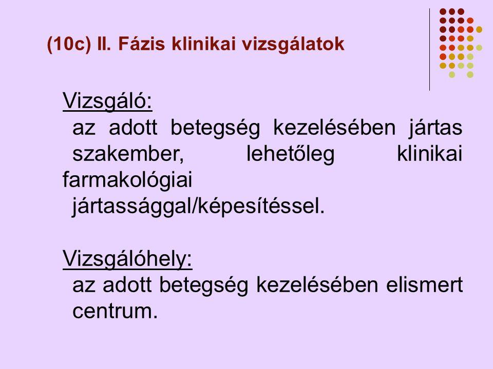 (10c) II. Fázis klinikai vizsgálatok