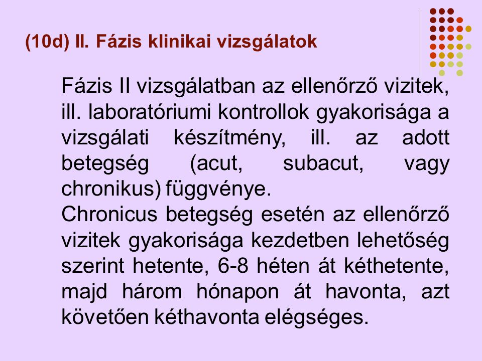 (10d) II. Fázis klinikai vizsgálatok