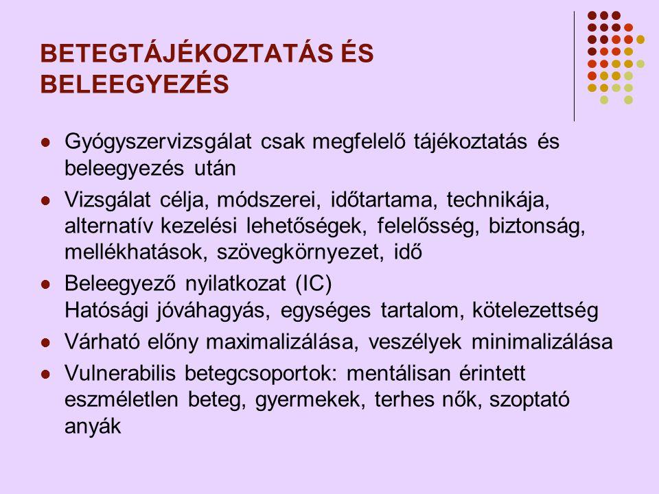 BETEGTÁJÉKOZTATÁS ÉS BELEEGYEZÉS