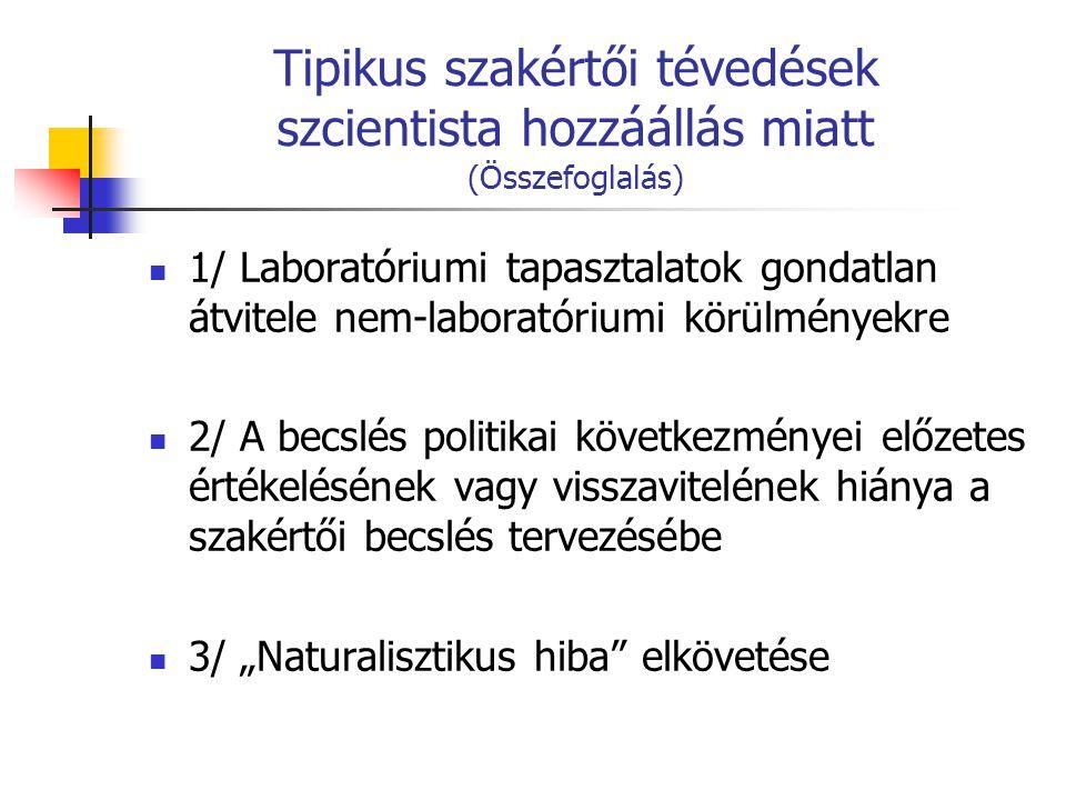 Tipikus szakértői tévedések szcientista hozzáállás miatt (Összefoglalás)