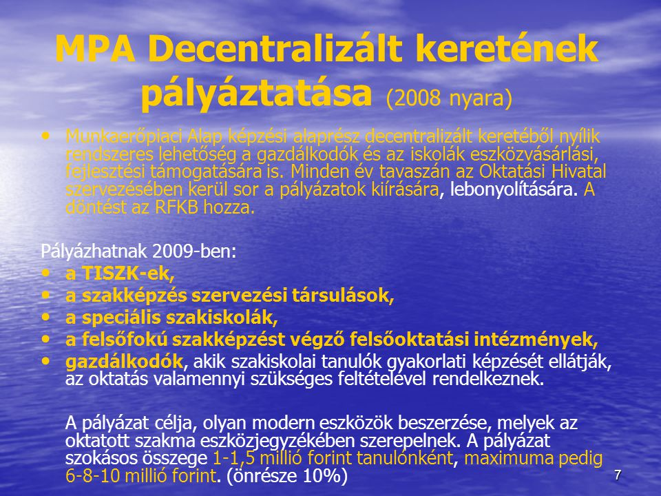 MPA Decentralizált keretének pályáztatása (2008 nyara)