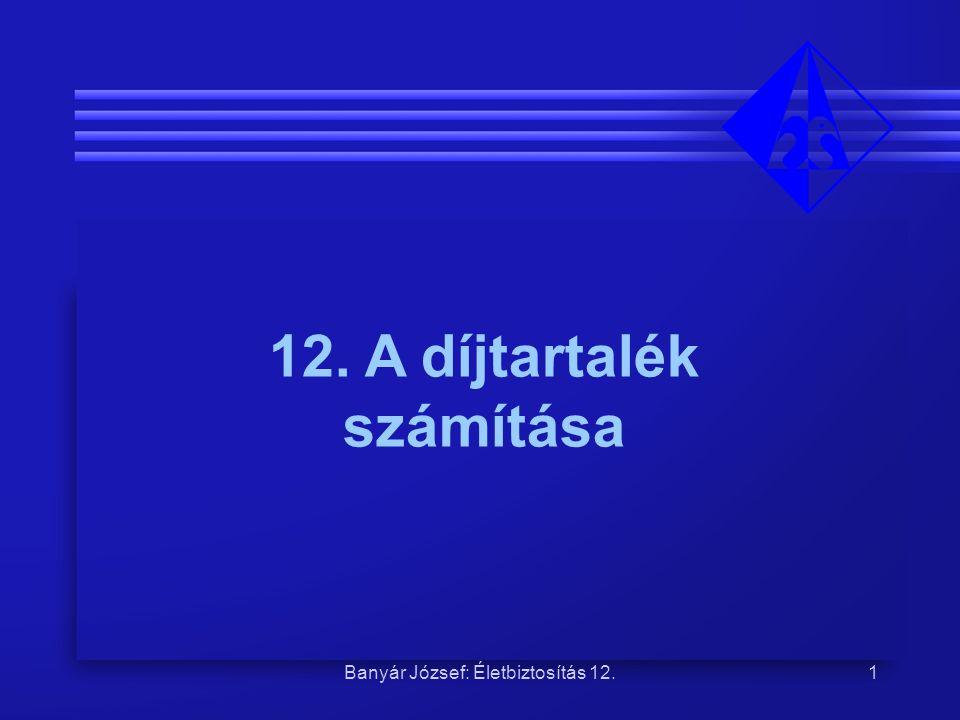 12. A díjtartalék számítása