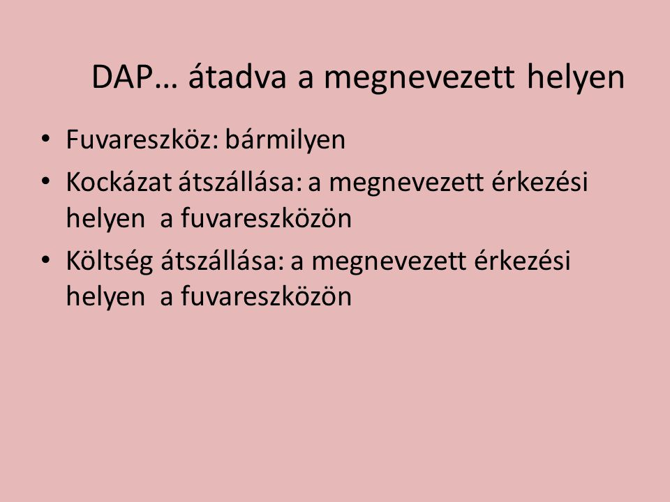 DAP… átadva a megnevezett helyen