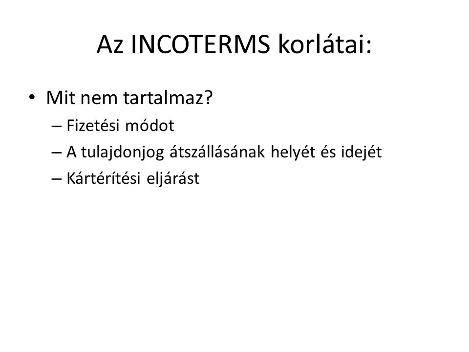 Az INCOTERMS korlátai: