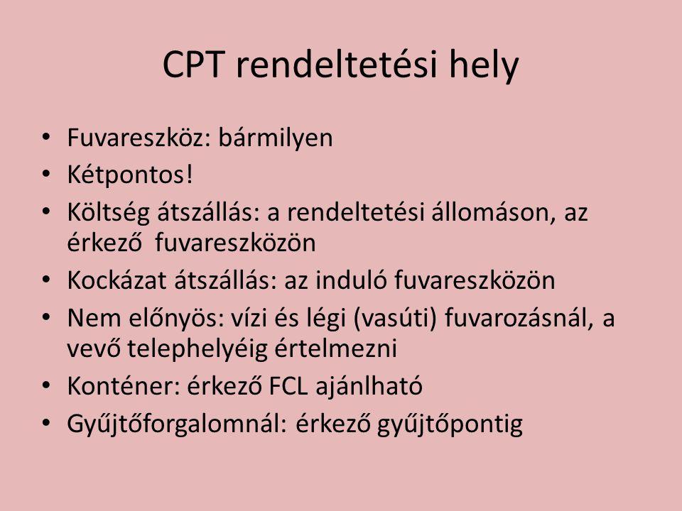CPT rendeltetési hely Fuvareszköz: bármilyen Kétpontos!