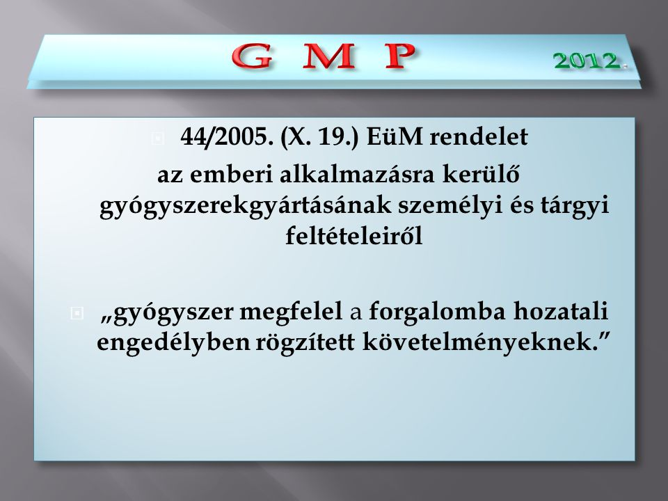G M P 2012. G M P 44/2005. (X. 19.) EüM rendelet