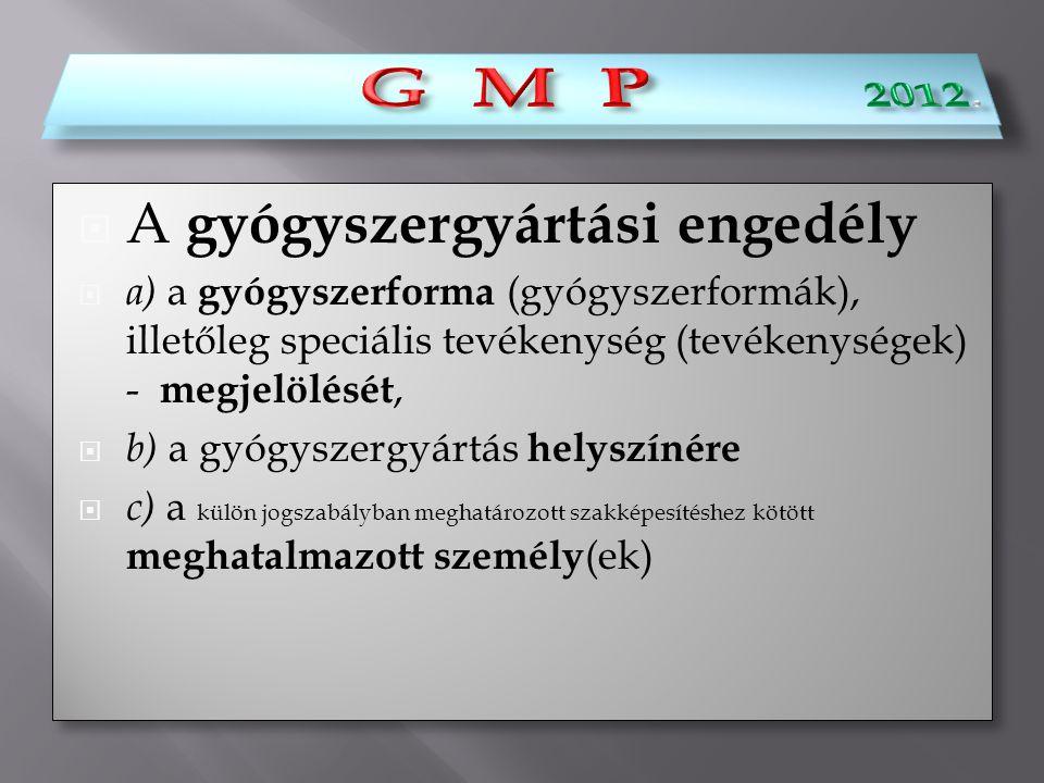 G M P 2012. G M P A gyógyszergyártási engedély