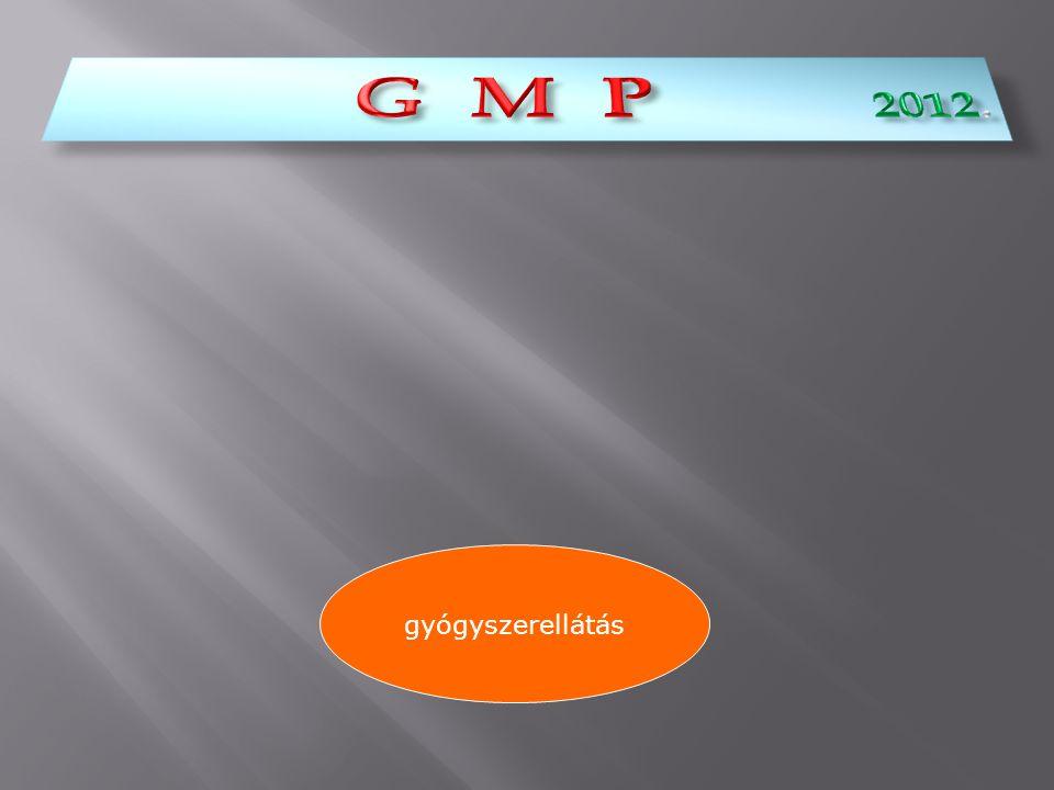 G M P 2012. gyógyszerellátás