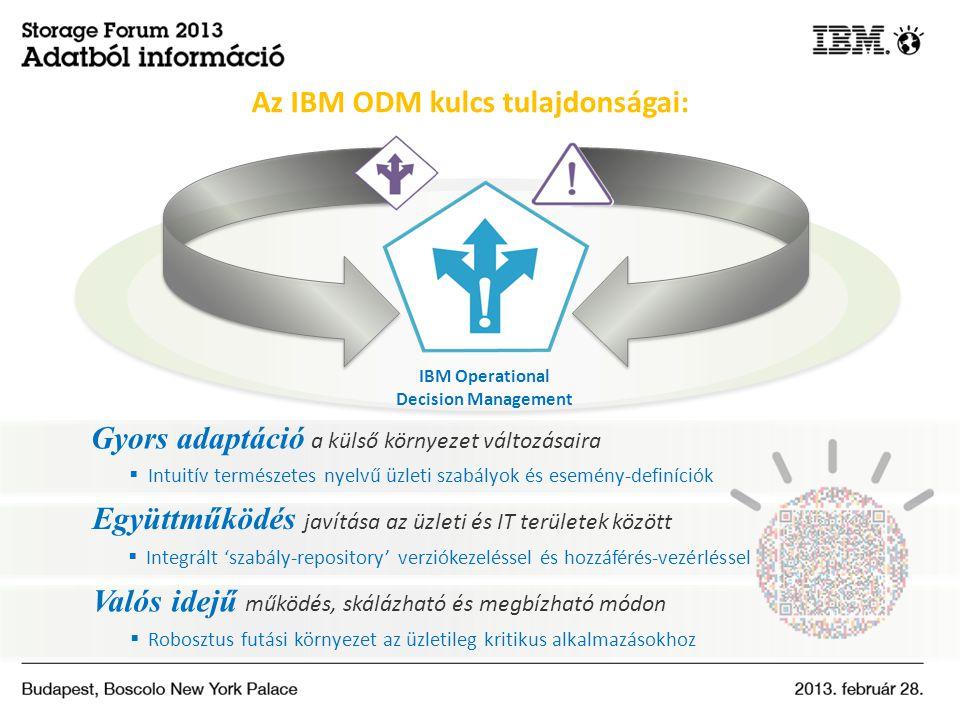Az IBM ODM kulcs tulajdonságai: