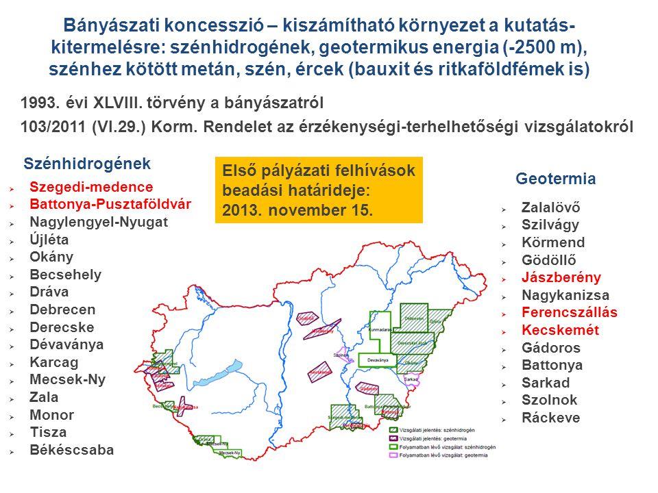 Bányászati koncesszió – kiszámítható környezet a kutatás-kitermelésre: szénhidrogének, geotermikus energia (-2500 m), szénhez kötött metán, szén, ércek (bauxit és ritkaföldfémek is)