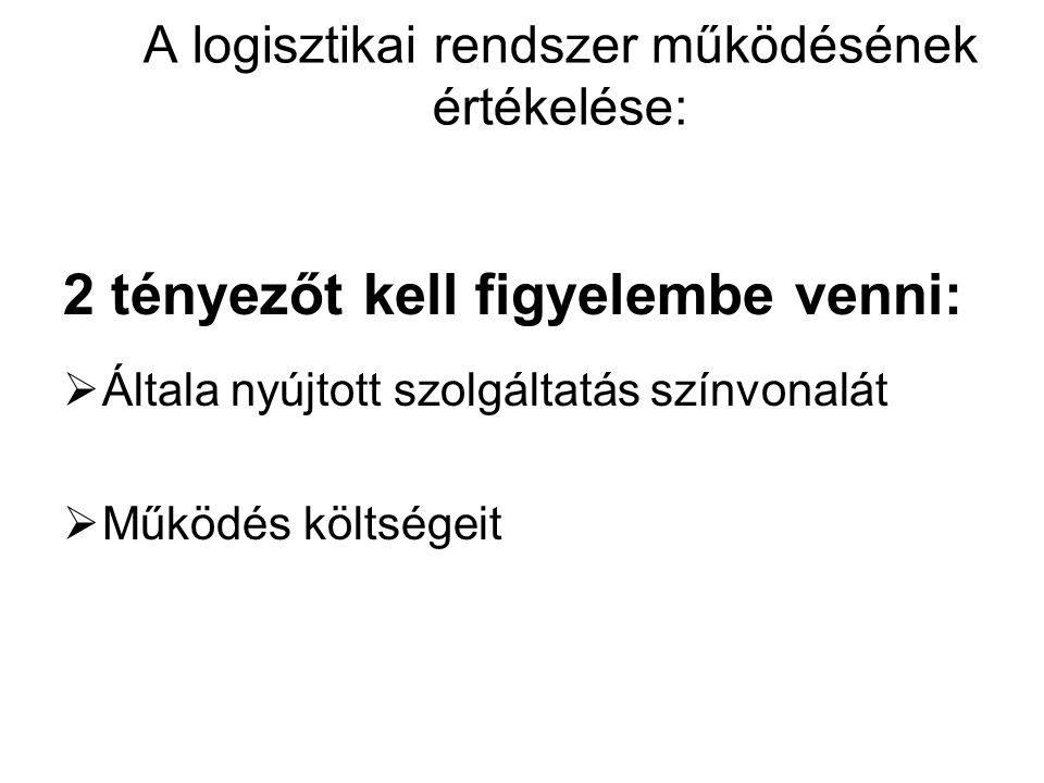 A logisztikai rendszer működésének értékelése: